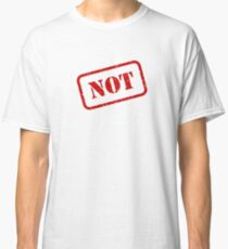 Not stamp Classic T-Shirt