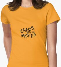 Chaos Has No Master (Black Text) Womens Fitted T-Shirt