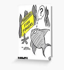 Fish Fingers ? Greeting Card