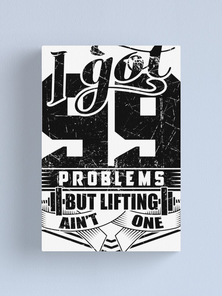 Alternate view of I Got 99 Problems But Lifting Ain't One Gym Fitness Canvas Print
