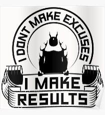 I Don't Make Excuses I Make Results Gym Fitness Poster
