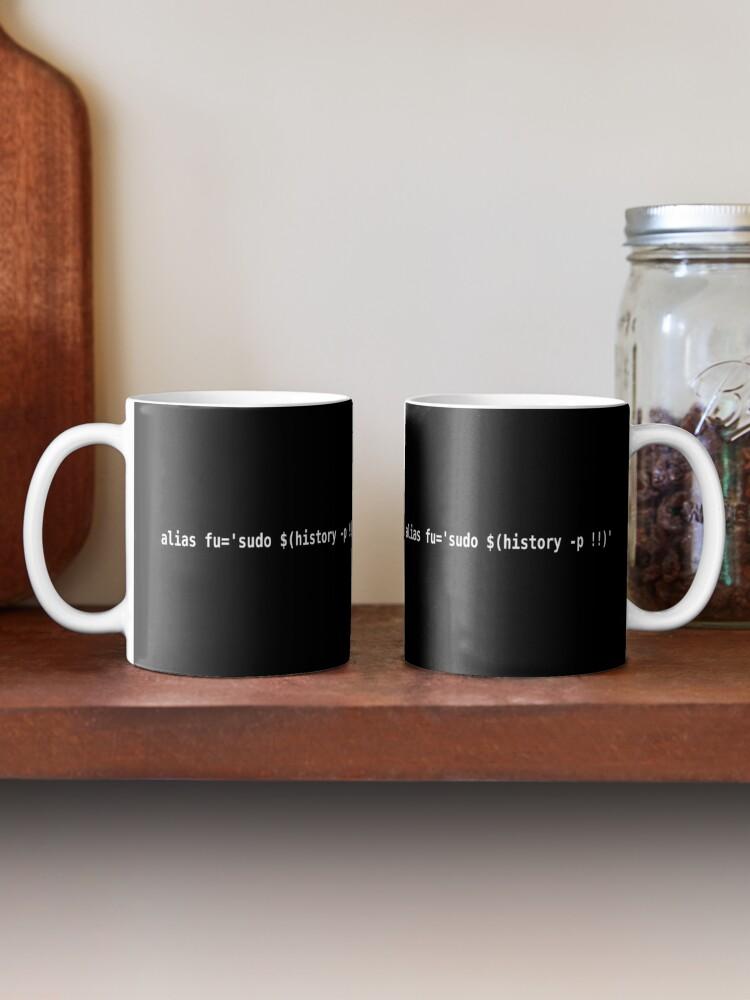 "Alternate view of Alias ""fu"" to sudo last command - Funny White Text Bash User Design Mug"