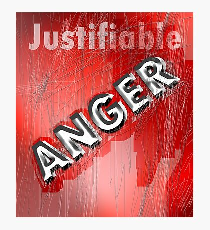 justifiable anger Photographic Print