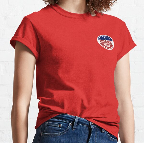 I Drank Today (I voted today) Classic T-Shirt