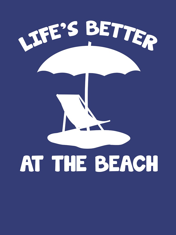 Life's Better At The Beach by AmazingVision