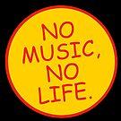No Music No Life by StickaBomb