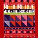 We Found Love in a Hopeless Place by StickaBomb