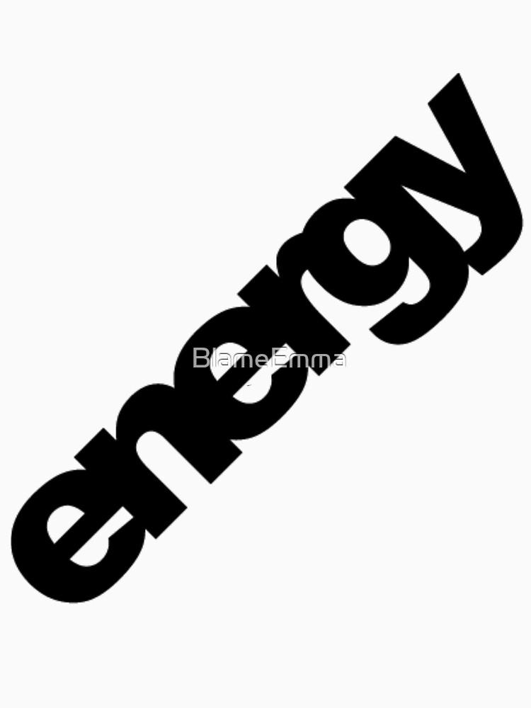 Energy. by BlameEmma