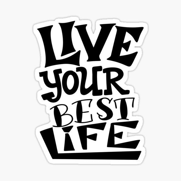 Live Your Best Life Inspirational Quotes Sticker