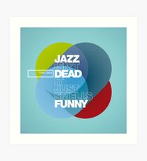 Jazz isn't dead, it just smells funny - Frank Zappa Art Print
