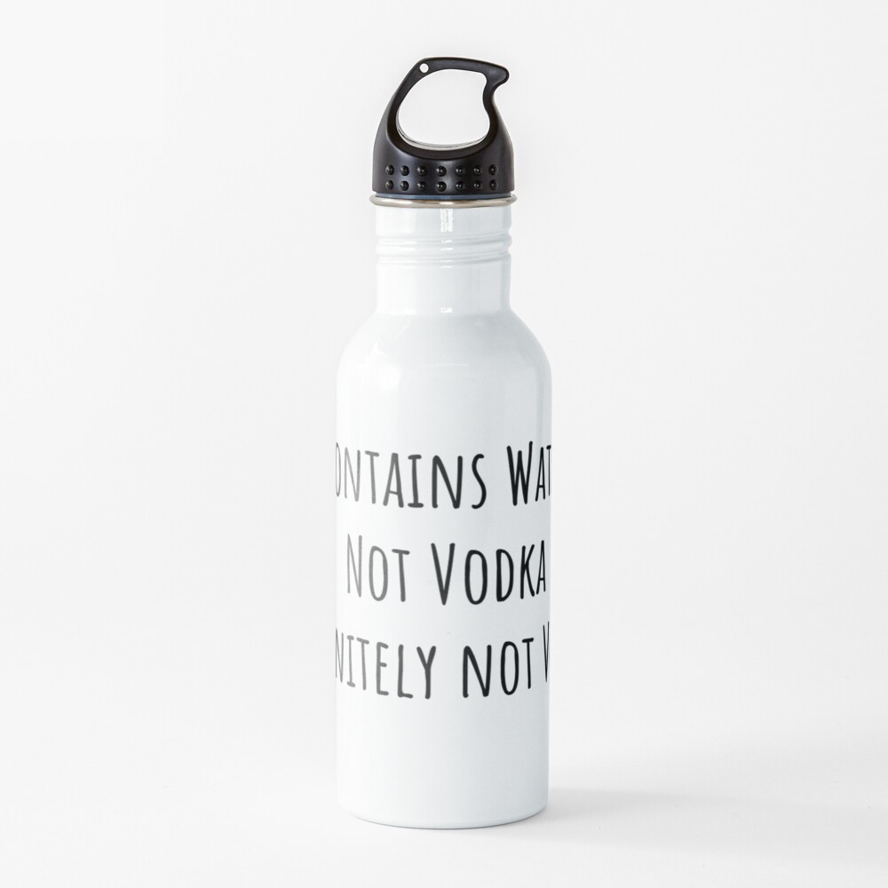 Funny Vodka Water Bottle  Water Bottle