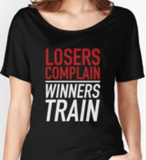 Losers Complain Winners Train Women's Relaxed Fit T-Shirt