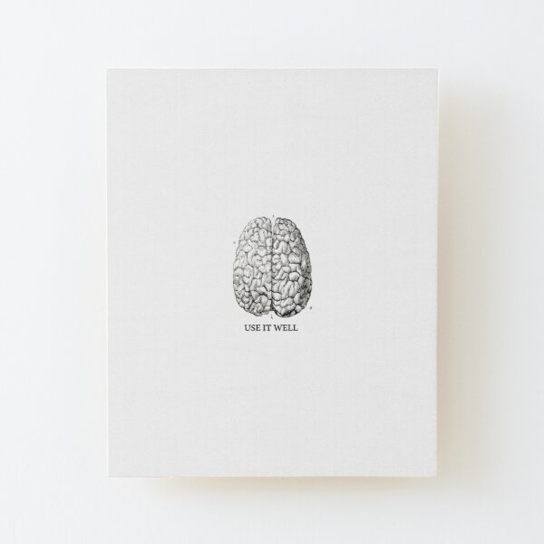 Use it well - Brain  Wood Mounted Print