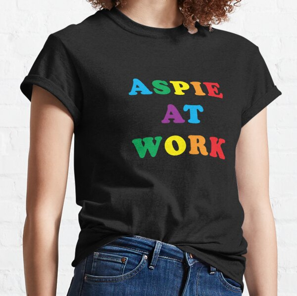 Aspie at Work Classic T-Shirt