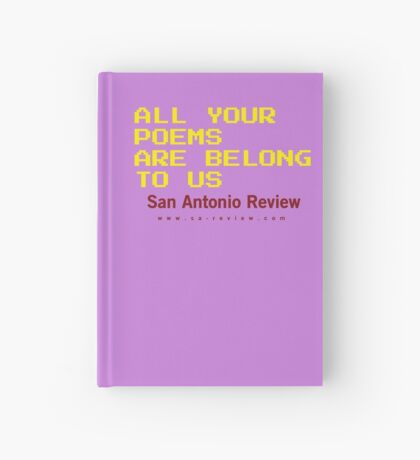 All Your Poems Are Belong to Us - San Antonio Review Hardcover Journal