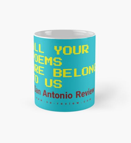 All Your Poems Are Belong to Us - San Antonio Review Mug