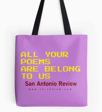 All Your Poems Are Belong to Us - San Antonio Review Tote Bag