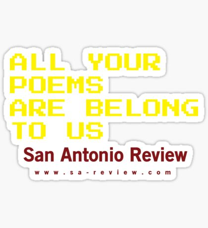 All Your Poems Are Belong to Us - San Antonio Review Sticker