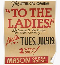 WPA United States Government Work Project Administration Poster 0805 To the Ladies Mason Opera House George Kaufman Marc Connelly Poster