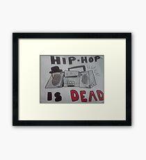hip hop is dead  Framed Print