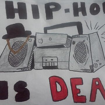 hip hop is dead  by rmoses2015