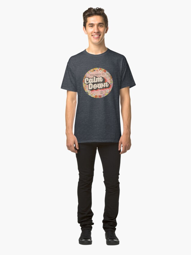 Alternate view of You Need To Calm Down Classic T-Shirt