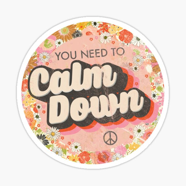 You Need To Calm Down Sticker