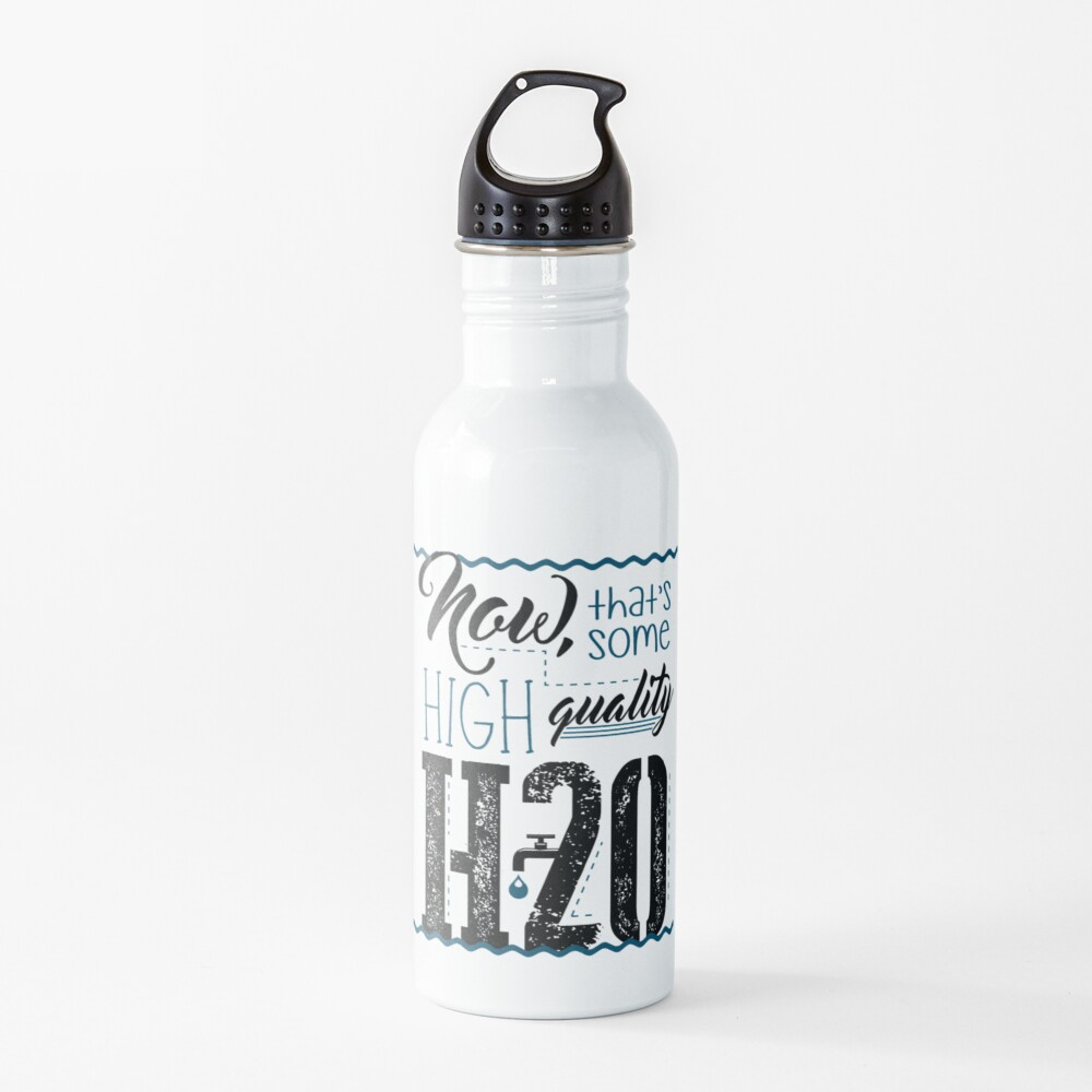 Now, that's some high quality H2O Water Bottle