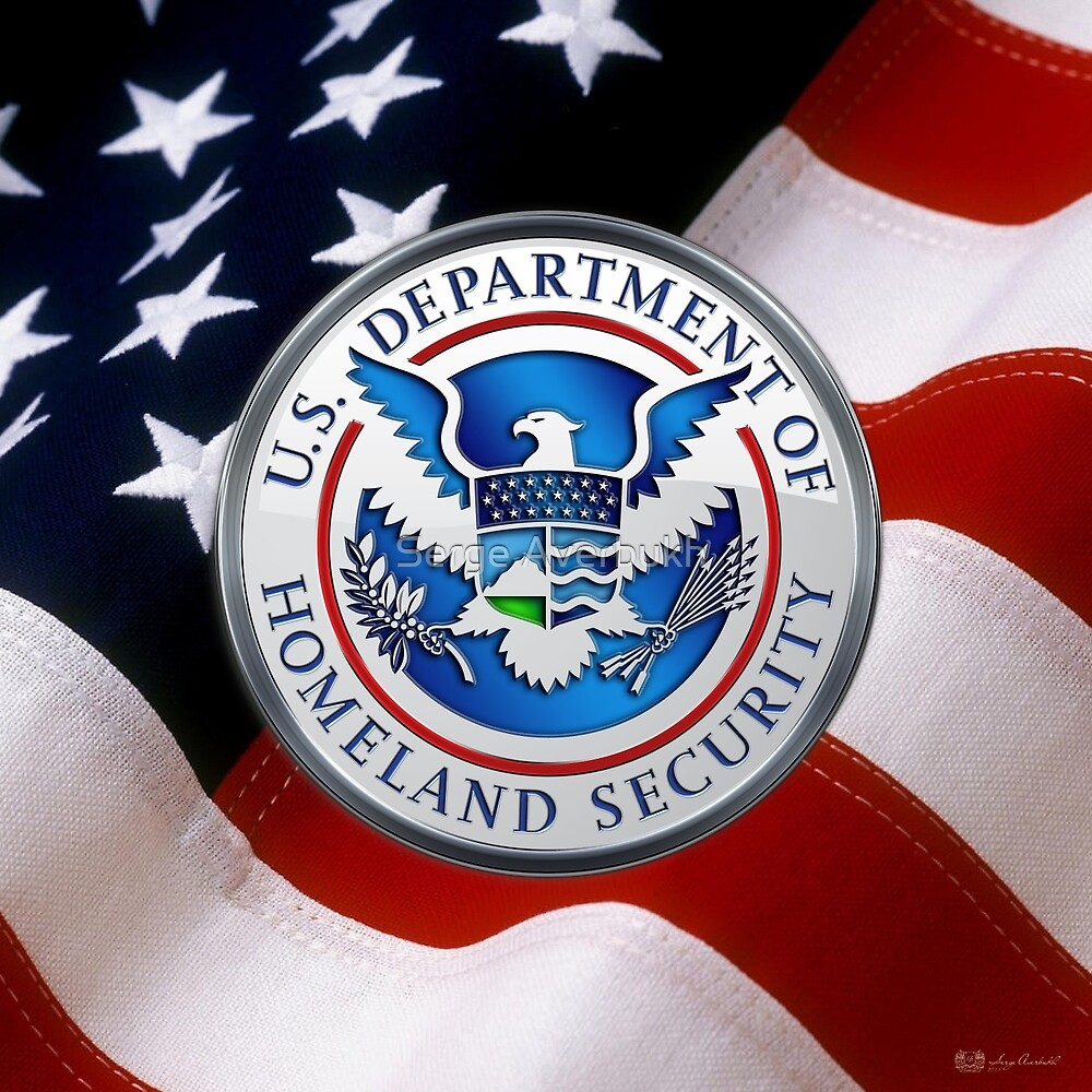 Us department of homeland security dhs emblem over american us department of homeland security dhs emblem over american flag by serge averbukh buycottarizona