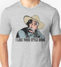 The Big Lebowski I Like Your Style Dude T-Shirt Unisex T-Shirt