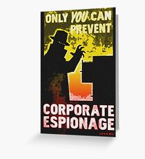 Only YOU Can Prevent CORPORATE ESPIONAGE Greeting Card