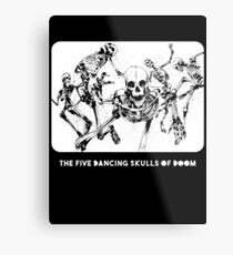 Beware The Five Dancing Skulls Of Doom! Metal Print