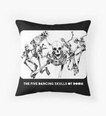 Beware The Five Dancing Skulls Of Doom! Throw Pillow