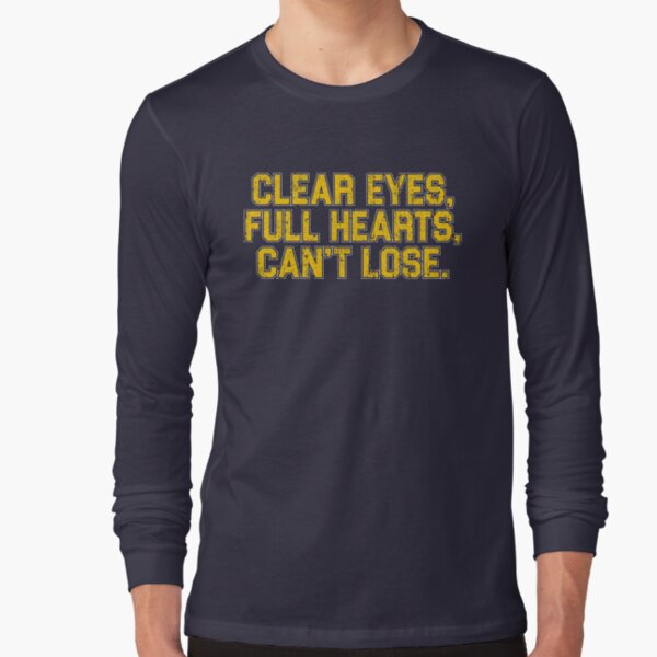 Clear Eyes, Full Hearts, Can't Lose. Long Sleeve T-Shirt