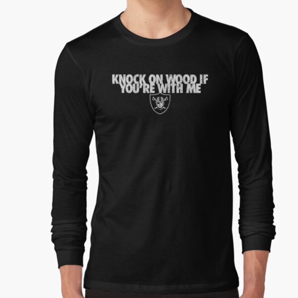 Knock On Wood If You're With Me Long Sleeve T-Shirt