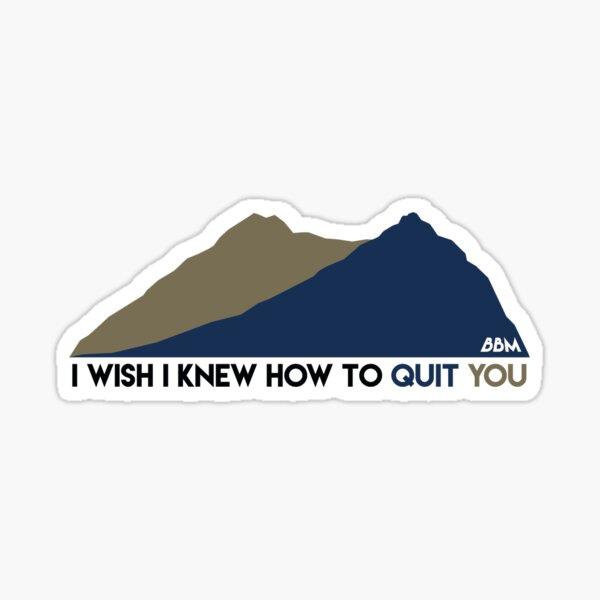 i wish i knew how to quit you | brokeback mountain Sticker