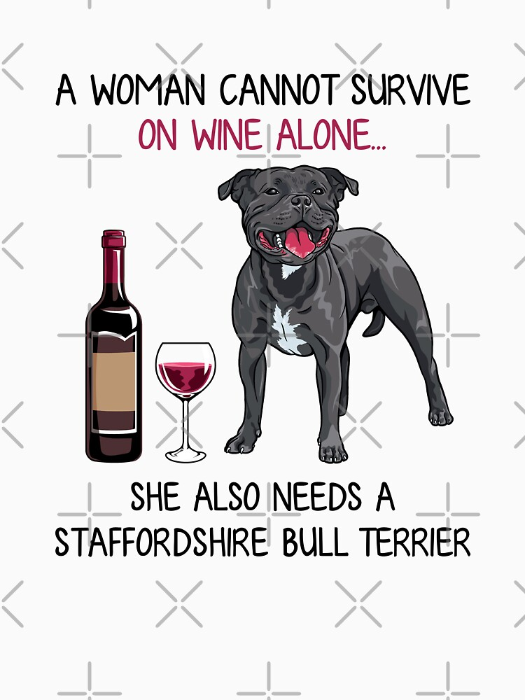Staffordshire Bull Terrier and wine Funny dog by TeeDoozy