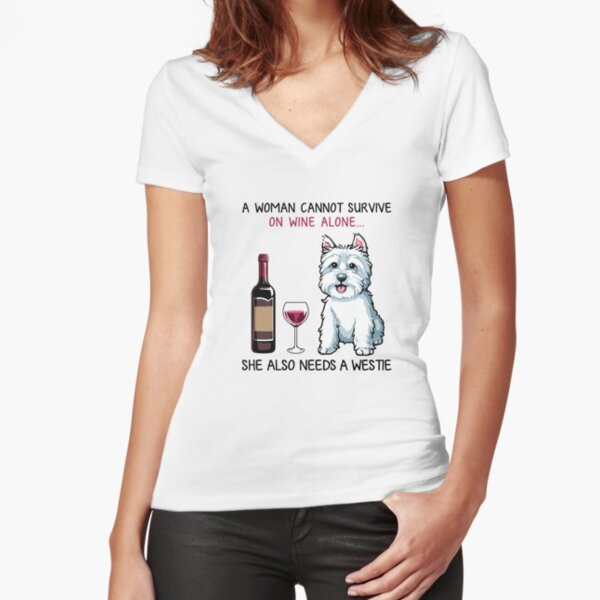 Westie and wine Funny dog Fitted V-Neck T-Shirt