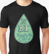 Shy, Bi, and Ready To Cry Unisex T-Shirt