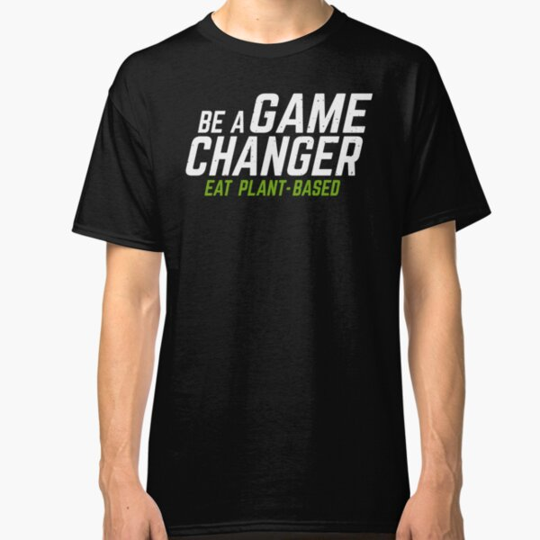Game Changer eat plant-based Classic T-Shirt