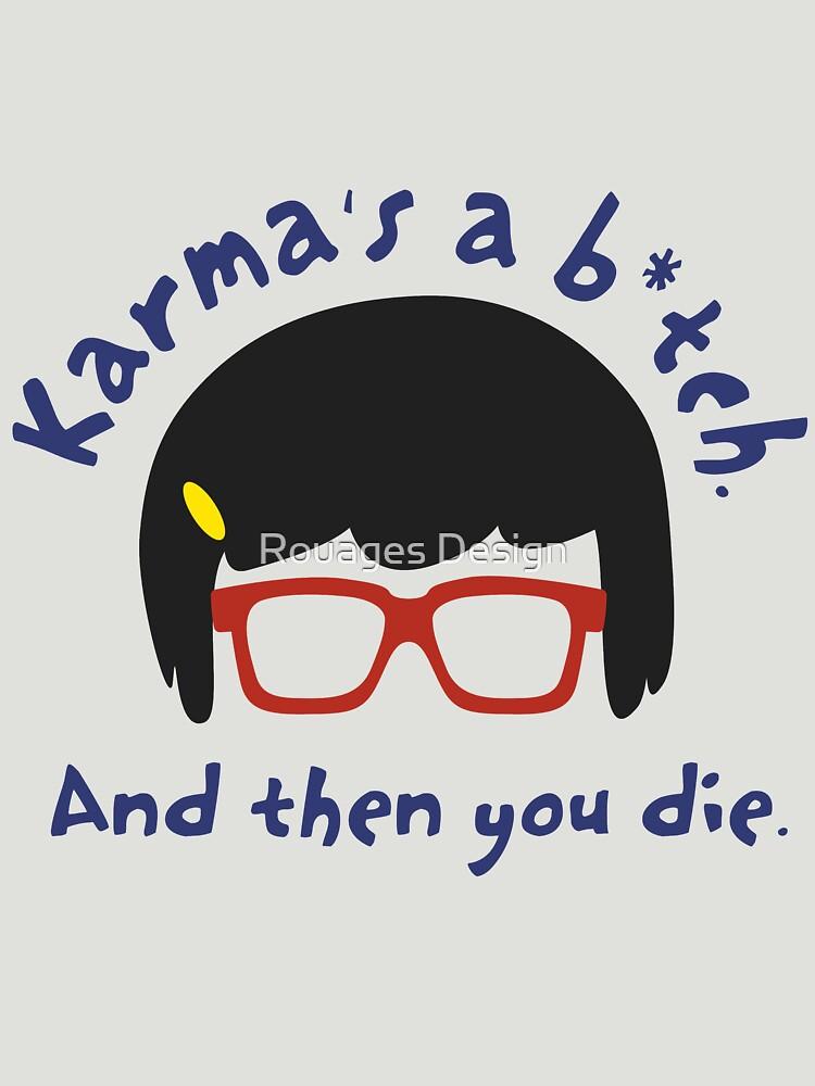 According to Tina, Karma's a B*tch by madday