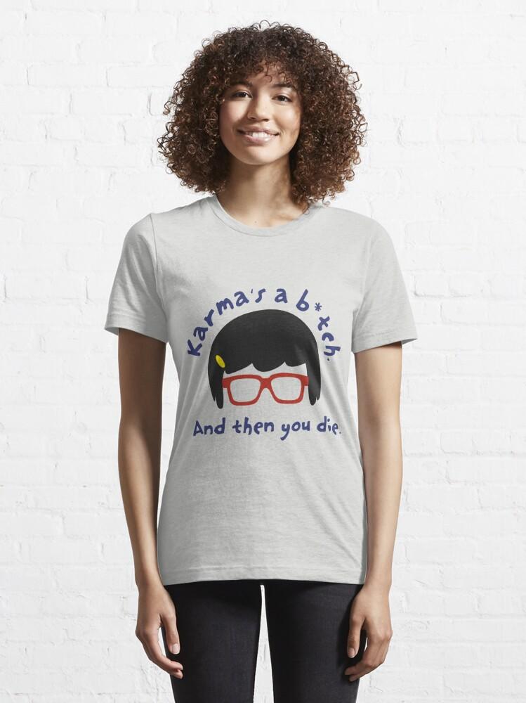 Alternate view of According to Tina, Karma's a B*tch Essential T-Shirt
