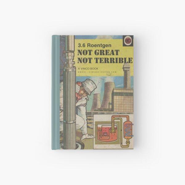3.6 Roentgen - Not great, not terrible Hardcover Journal