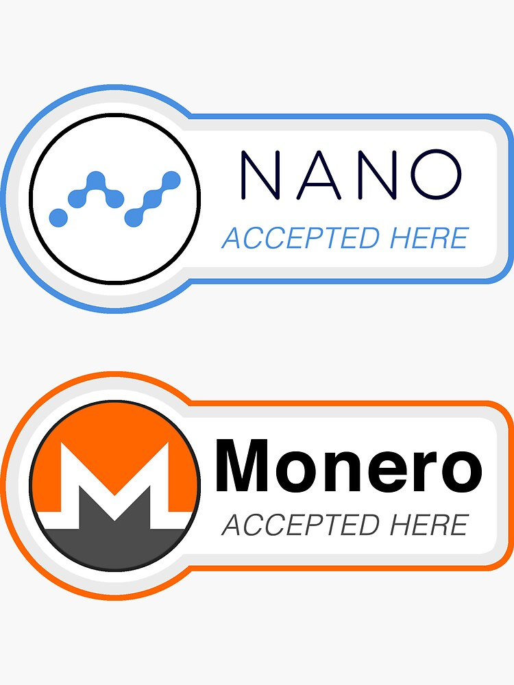 Accepted here: Nano & Monero by eldar