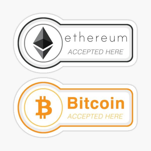 Accepté ici (2 autocollants): Ethereum & Bitcoin Sticker