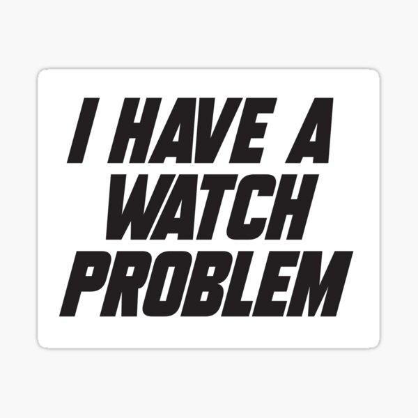 J'ai un problème de montre Sticker