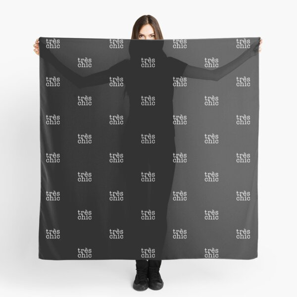 Tres Chic, French Saying Design Scarf