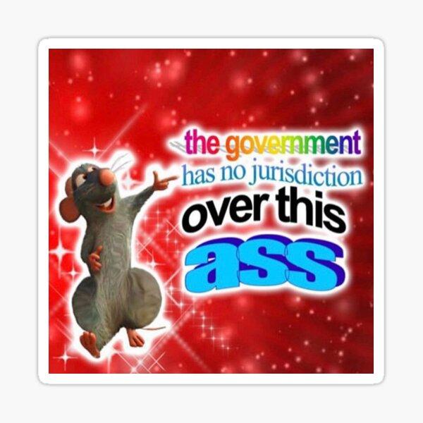 the government has no jurisdiction over this ass rat sticker Sticker