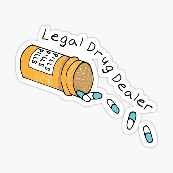 Legal Drug Dealer  Sticker