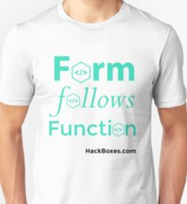 Form Follows Function: Donate $10 Unisex T-Shirt
